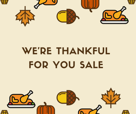 We're Thankful For You Sale